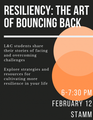 Resiliency: The Art of Bouncing Back6-7:30pm in StammTuesday, February 12