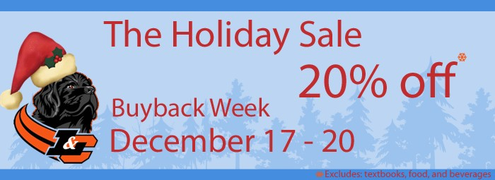 20% Off December 17 - 20 Offer excludes: textbooks, food, and beverages