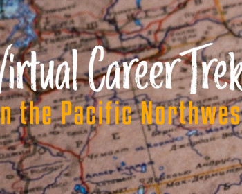 Virtual Career Treks in the Pacific Northwest
