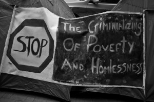 Stop the criminalization of poverty and homelessness