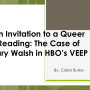 "Title slide, ""An Invitation to a Queer Reading: The Case of Gary Walsh in HBO's VEEP"""