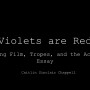 "Title slide, ""Violets are Red: Queering Film, Tropes, and the Academic Essay"""